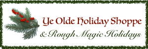 Ye Olde Holiday Shoppe and Rough Magic Holidays, handmade Christmas ornaments and holiday jewelry