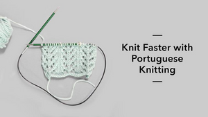 Portuguese Knitting Class ~ Only 1 spot left