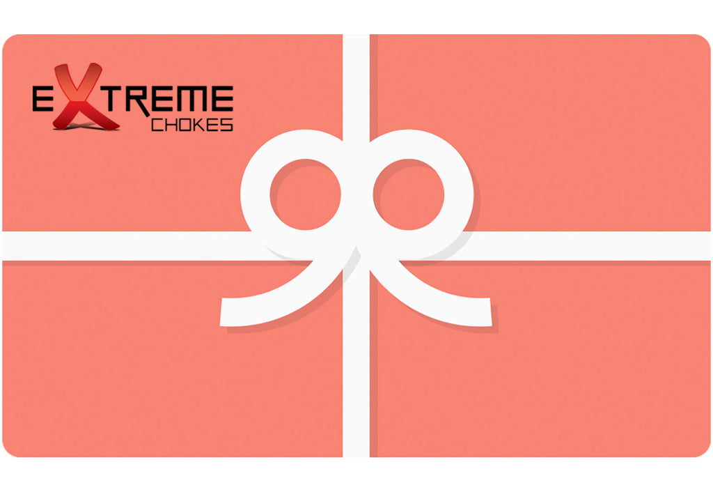 Extreme Chokes - Gift Card
