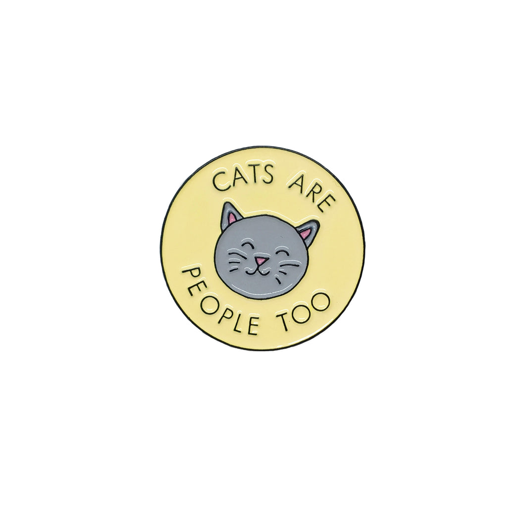 Cats Are People Too Enamel Pin