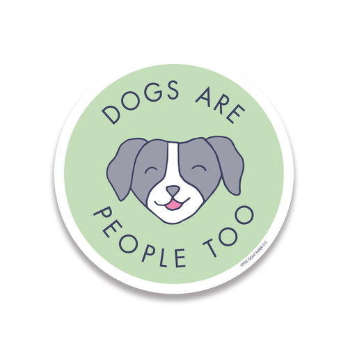 dogs are people too sticker