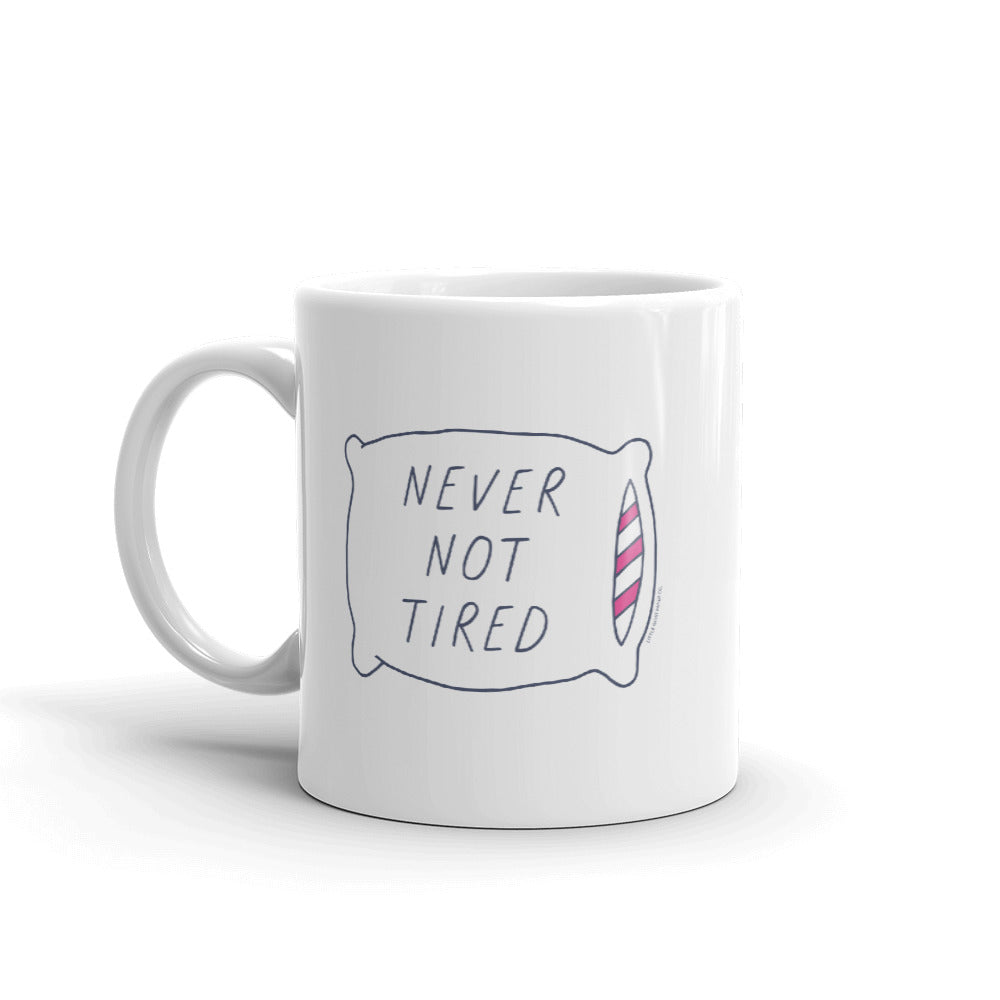 Never Not Tired Mug