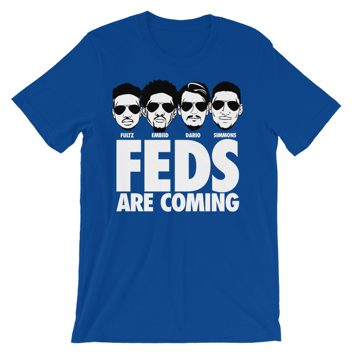 Philly FEDS Are Coming (Fultz Embiid Dario Simmons) Tee Shirt