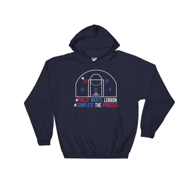 #PhillyWantsLeBron #CompleteTheProcess Hooded Sweatshirt