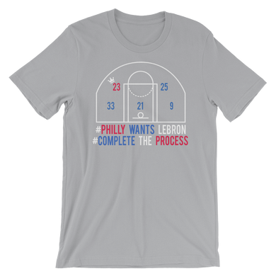 #PhillyWantsLeBron #CompleteTheProcess T-Shirt