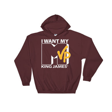 I Want My MVP (MTV Throwback) King James Hooded Sweatshirt