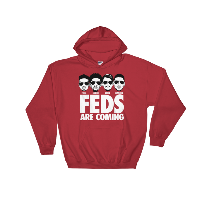 Philly FEDS Are Coming Hooded Sweatshirt