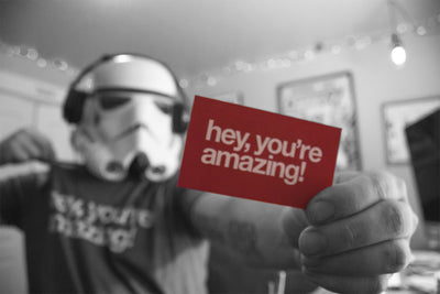 hey, you're amazing!