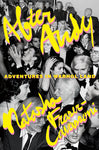 After Andy: Adventures In Warhol Land  - Natasha Fraser-Cavassoni