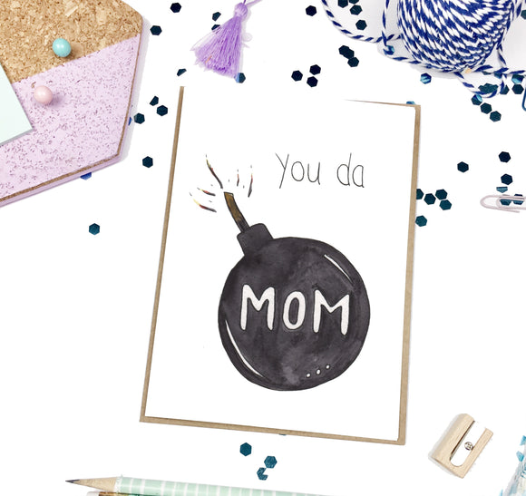 You 'da Bomb Mom, Mother's Day - A2 Greeting Card
