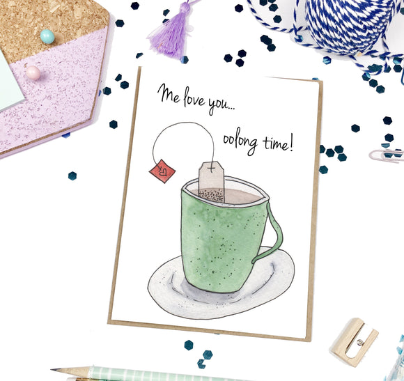 Love You Oolong Time- A2 Greeting Card