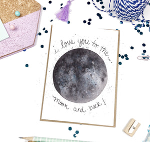 I love you to the Moon and Back- A2 Greeting Card