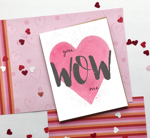 You Wow Me, Valentine's Day- A2 Greeting Card