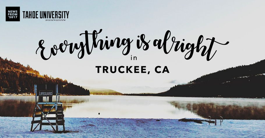 Everything is alright in Truckee, CA