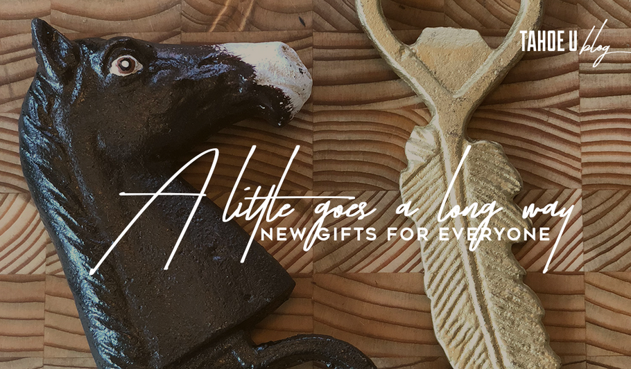 A little goes a long way: New gifts for everyone