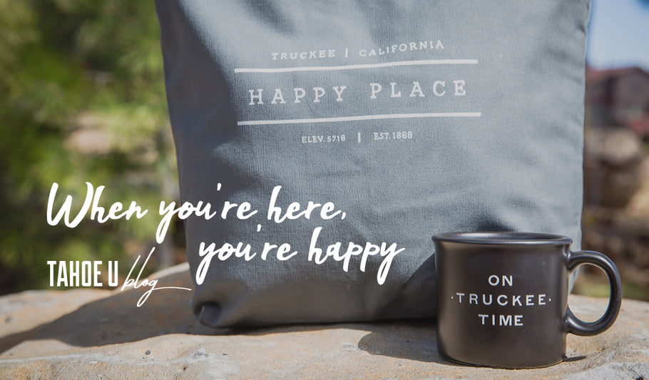 Truckee: When you're here, you're happy