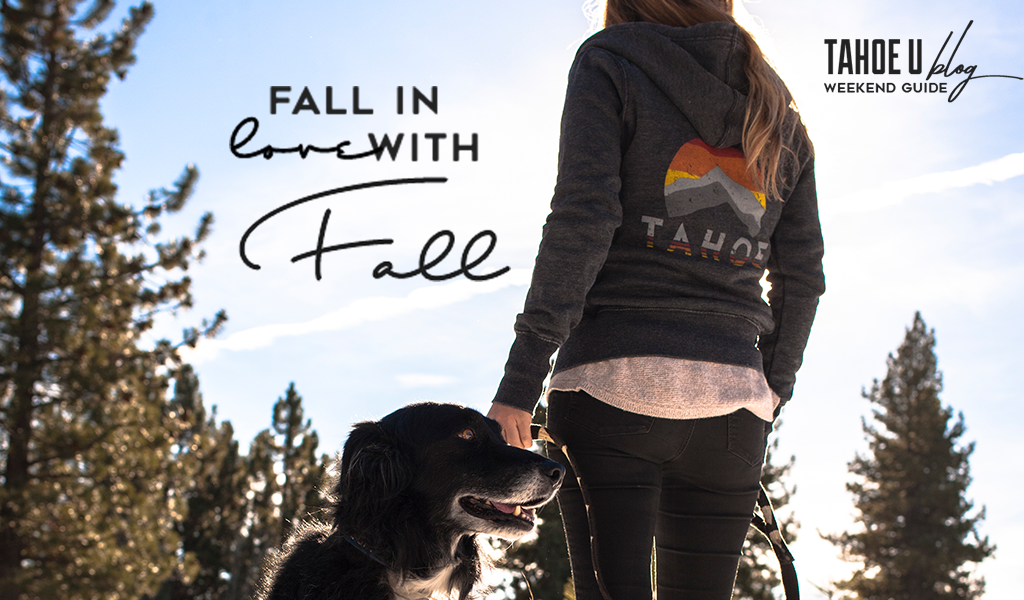 Fall in love with Fall Tahoe U blog weekend guide