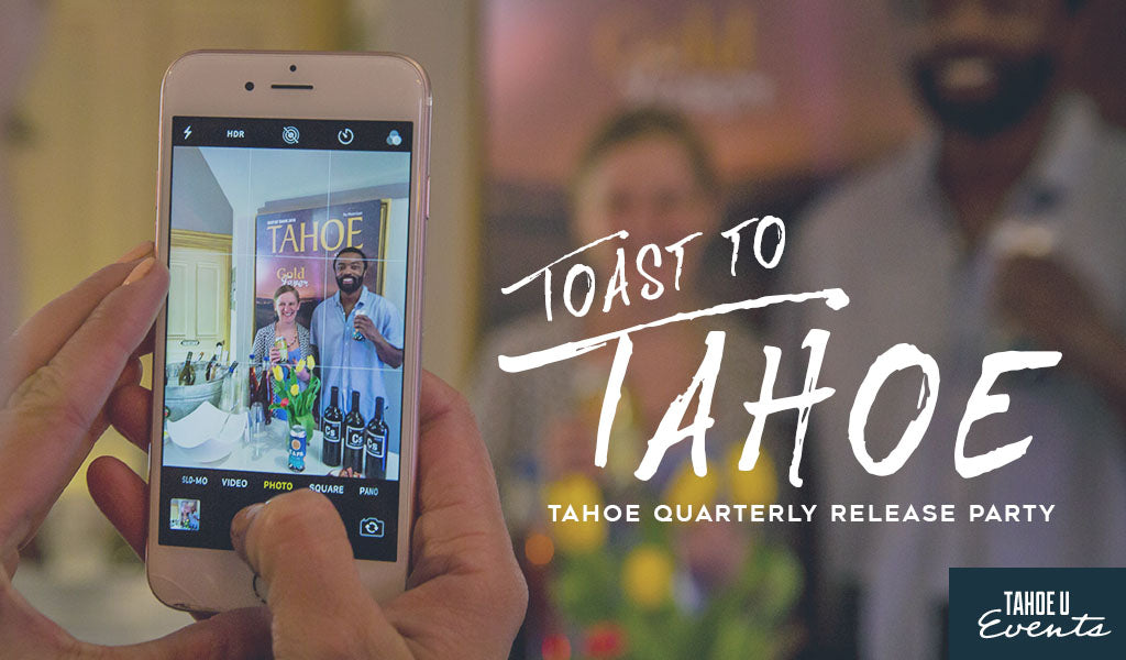 Text: Toast to Tahoe Tahoe Quarterly Release Party Image: someone taking a photo of friends in front of Tahoe Quarterly magazine cover