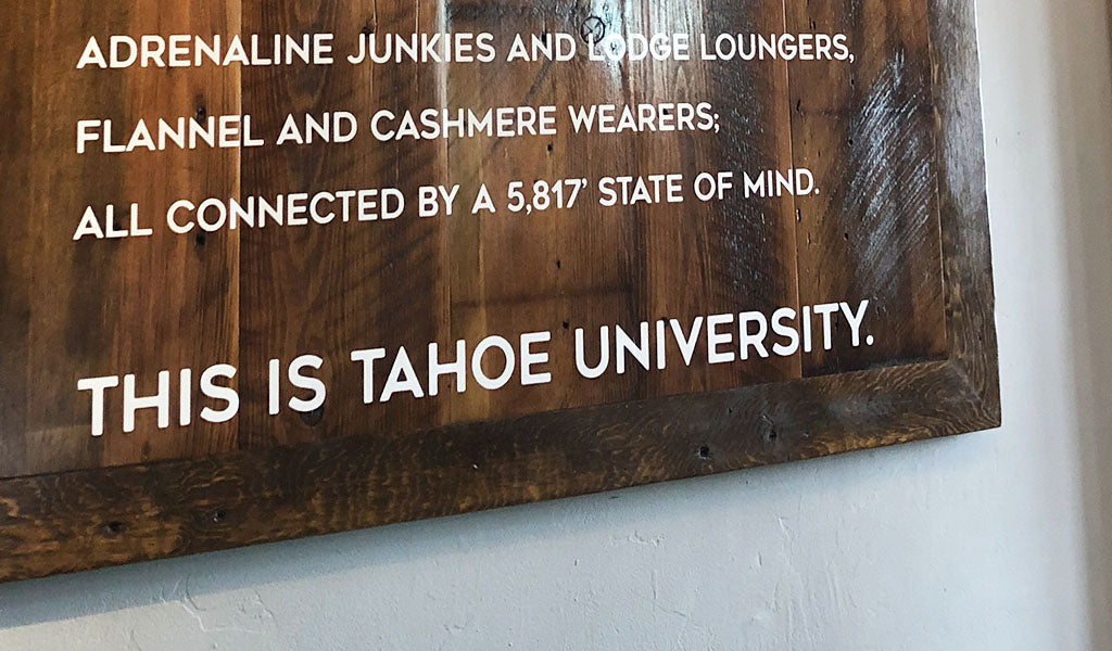 This is Tahoe University Motto signage in Truckee, CA
