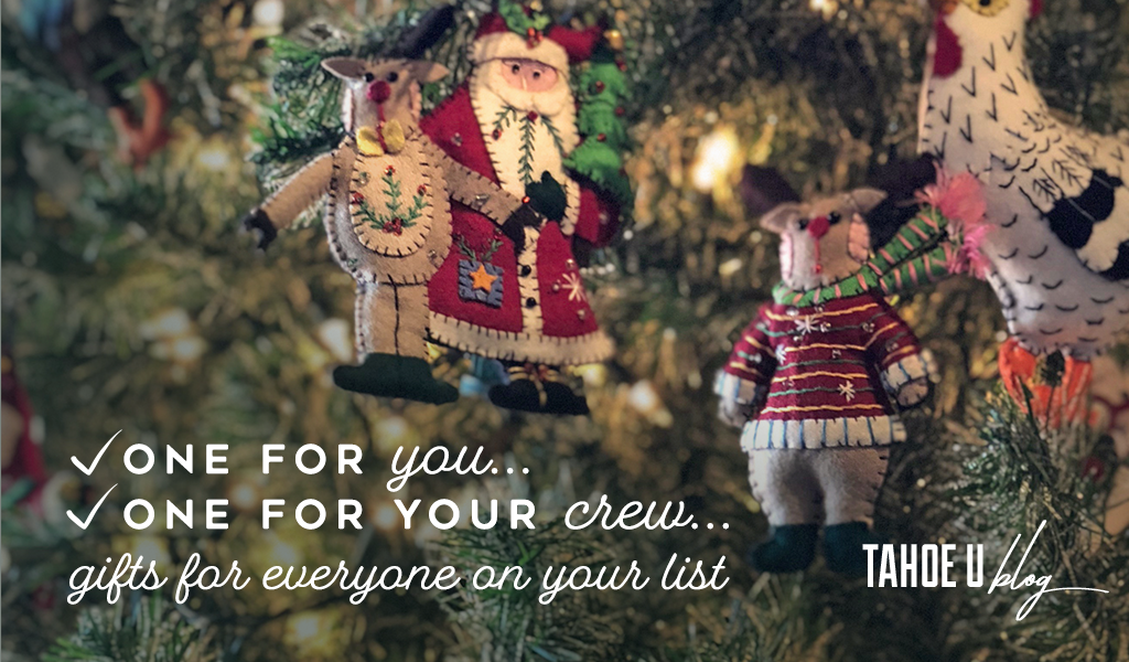 Text: One for you... one for your crew... Gifts for everyone on your list Tahoe U Blog - Holiday Sale at Tahoe University 25% Off