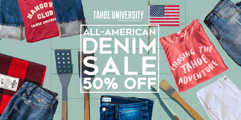 Tahoe University All-American Denim Sale 50% Off all jeans online and in-store in Truckee, CA