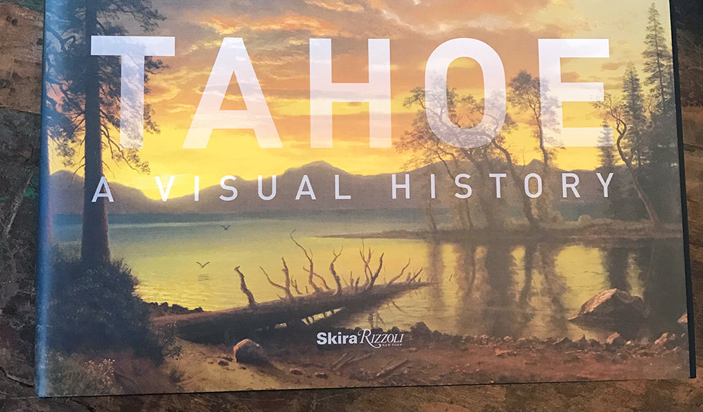 Tahoe a natural history coffee table book from Rizzoli at Tahoe University