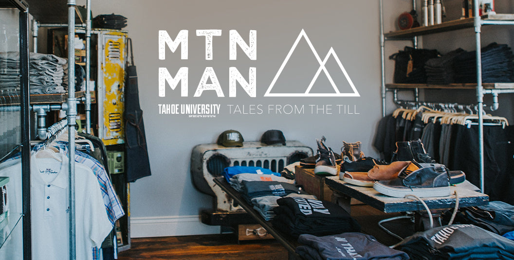 Text: MTN MAN Tahoe University Tales from the Till Image: Tahoe University Store - Men's Section