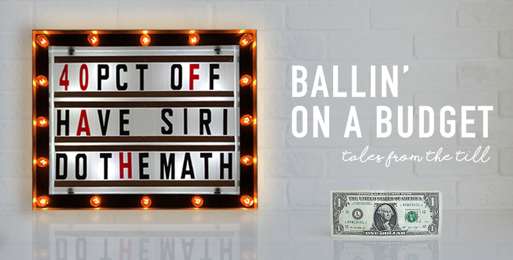 Ballin' on a budget tales from the till