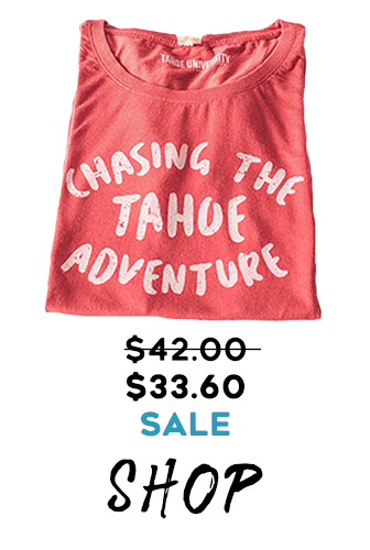 Tahoe U Original Chasing The Tahoe Adventure tee on sale 20% Off
