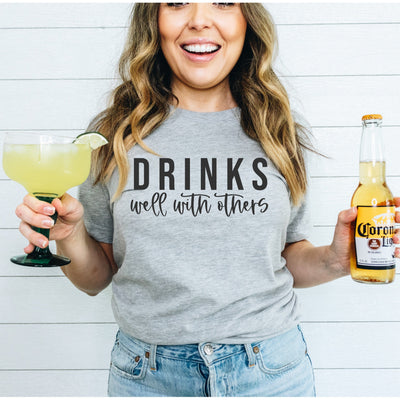 Drinks Well with others Grey tee black lettering