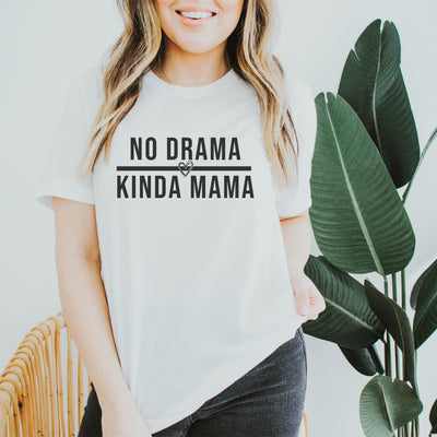 No Drama Kinda Mama Basic Tee
