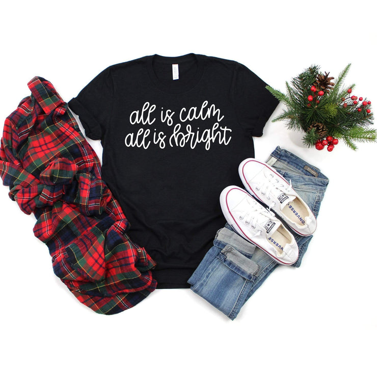 All is calm all is bright holiday layering t-shirt for women |721 Done - 721 Done