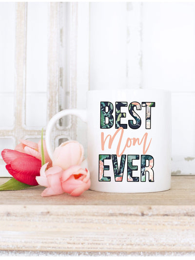 Best Mom Ever Coffee Mug with Floral Print