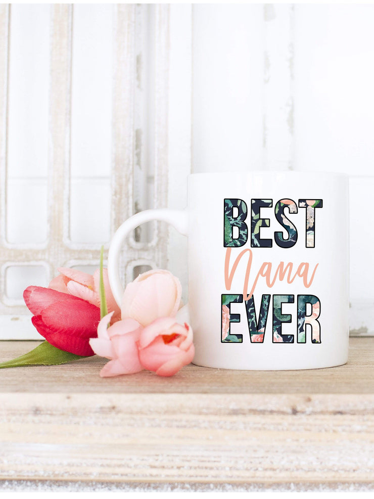 Best Nana Ever Coffee Mug Gift For Grandma - 721 Done