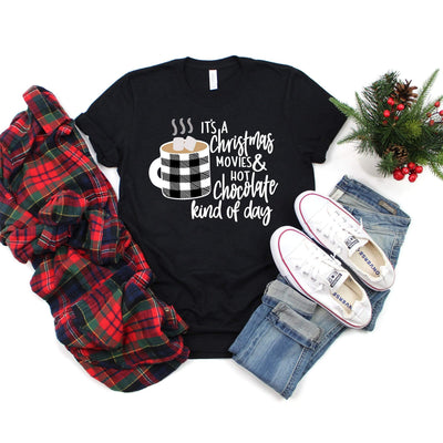Christmas movies and hot chocolate kind of day christmas t-shirt