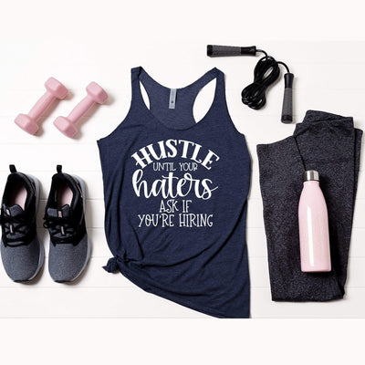 Hustle Until Your Haters Ask If You're Hiring Tank