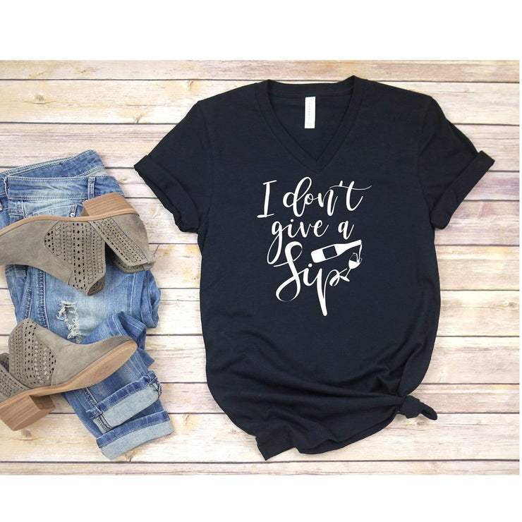 I dont give a sip funny wine lover vneck crewneck t shirt for women - 721 Done