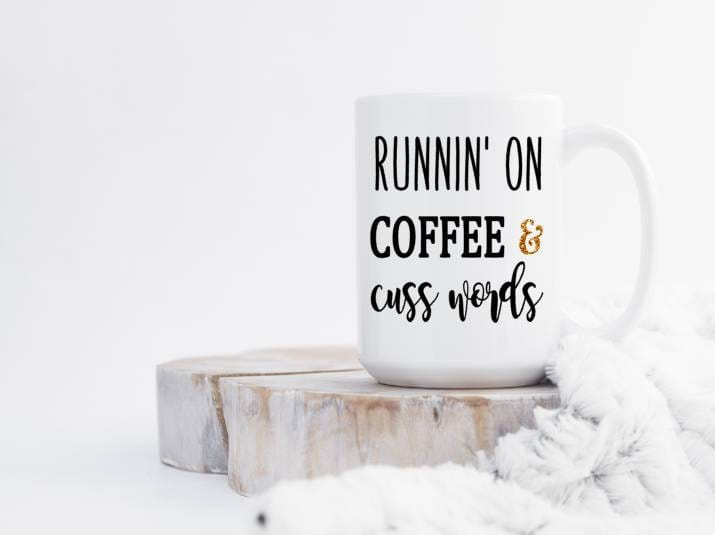 Running on Coffee and Cuss Words humorous coffee mugs | 721 Done