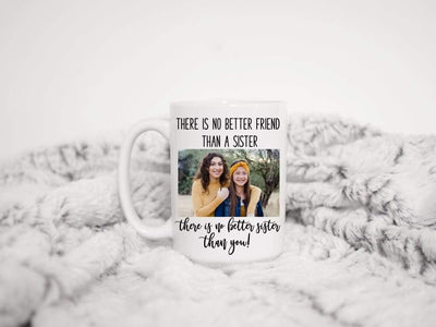 Coffee Mug personalized with a photo of you and sister with quote - 721 Done