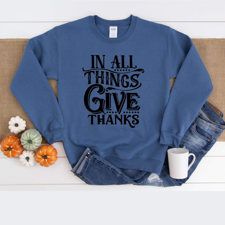 In all things give thanks - Indigo Fall Crewneck - 721 Done