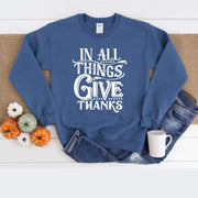Indigo blue crewneck sweatshirt in all things give thanks