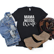 Mama needs wine t shirt for moms wine lovers gift for moms | 721 done