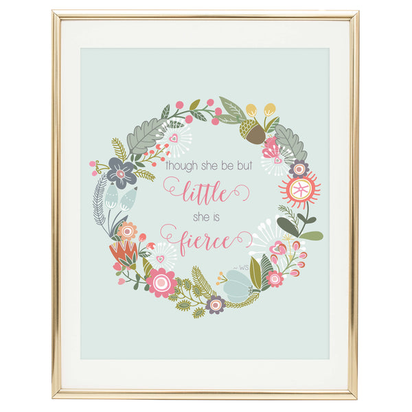 Though she be but little she is fierce free printable quote art