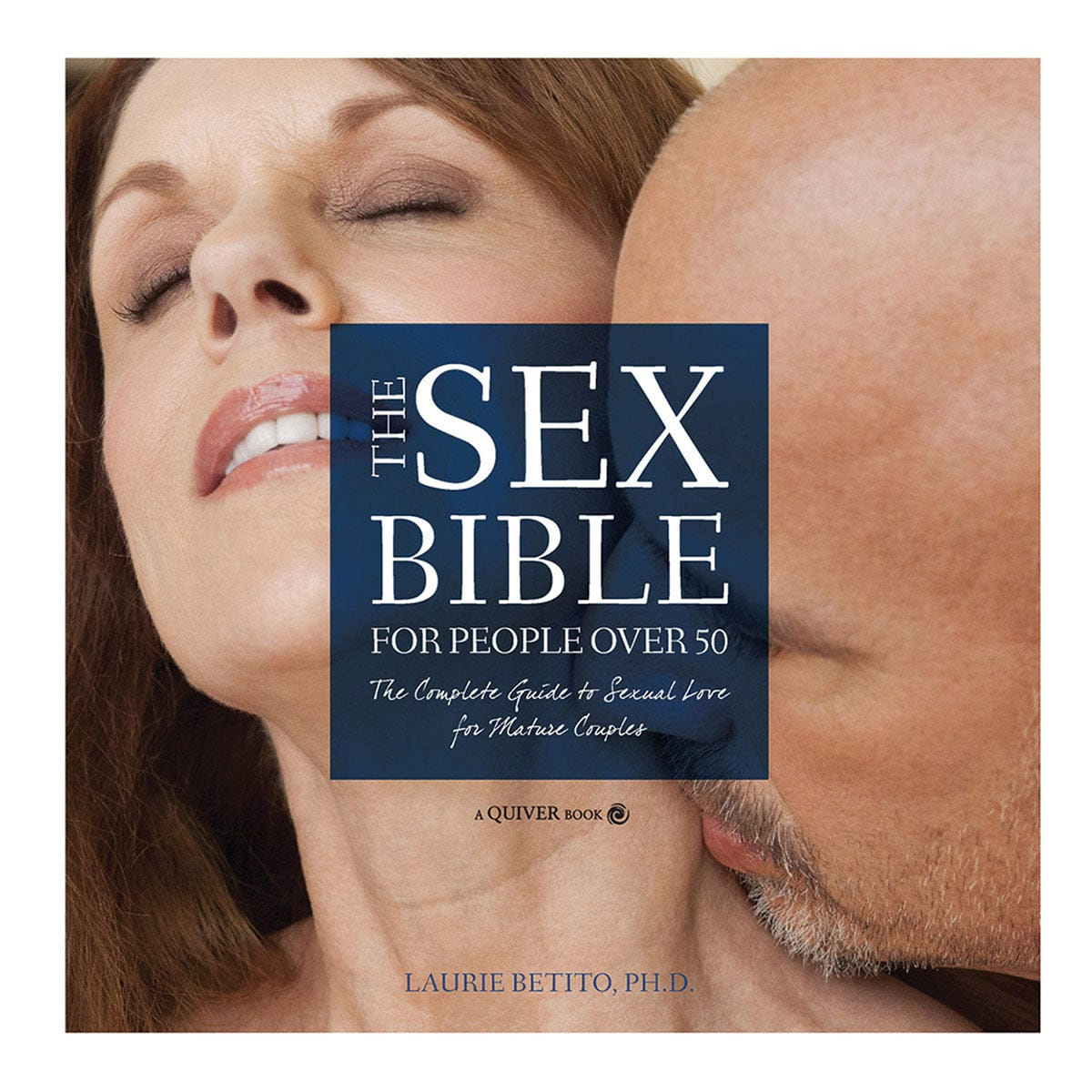 Sex Bible Over 50: Complete Guide to Sexual Love for Mature Couples by Quiver - rolik
