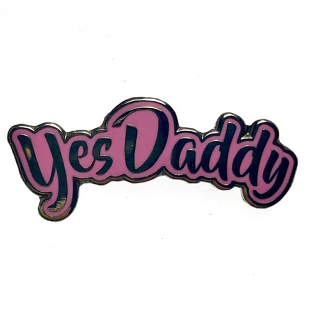 Yes Daddy Enamel Pin - Geeky and Kinky - Rolik