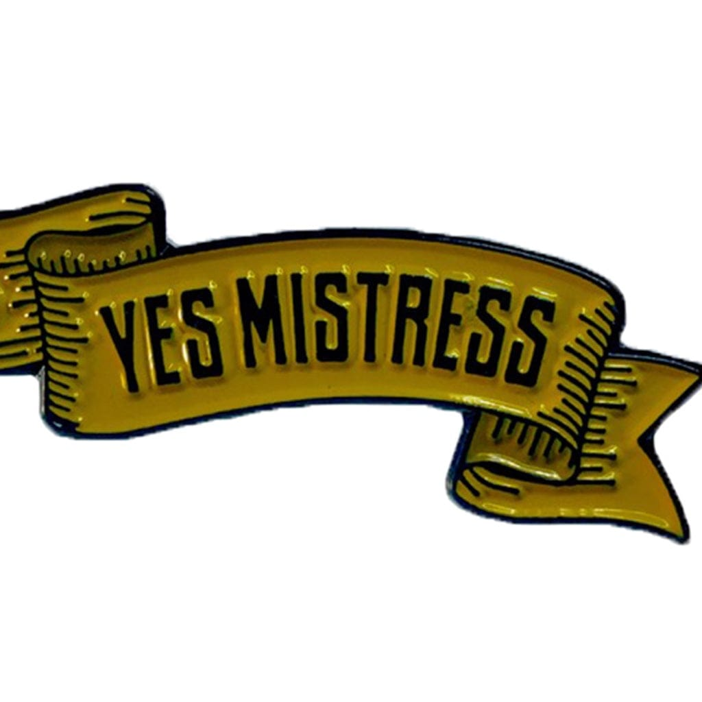 Yes Mistress Enamel Pin - Geeky and Kinky - Rolik
