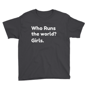 Who Runs The World? Girls. Youth Tee
