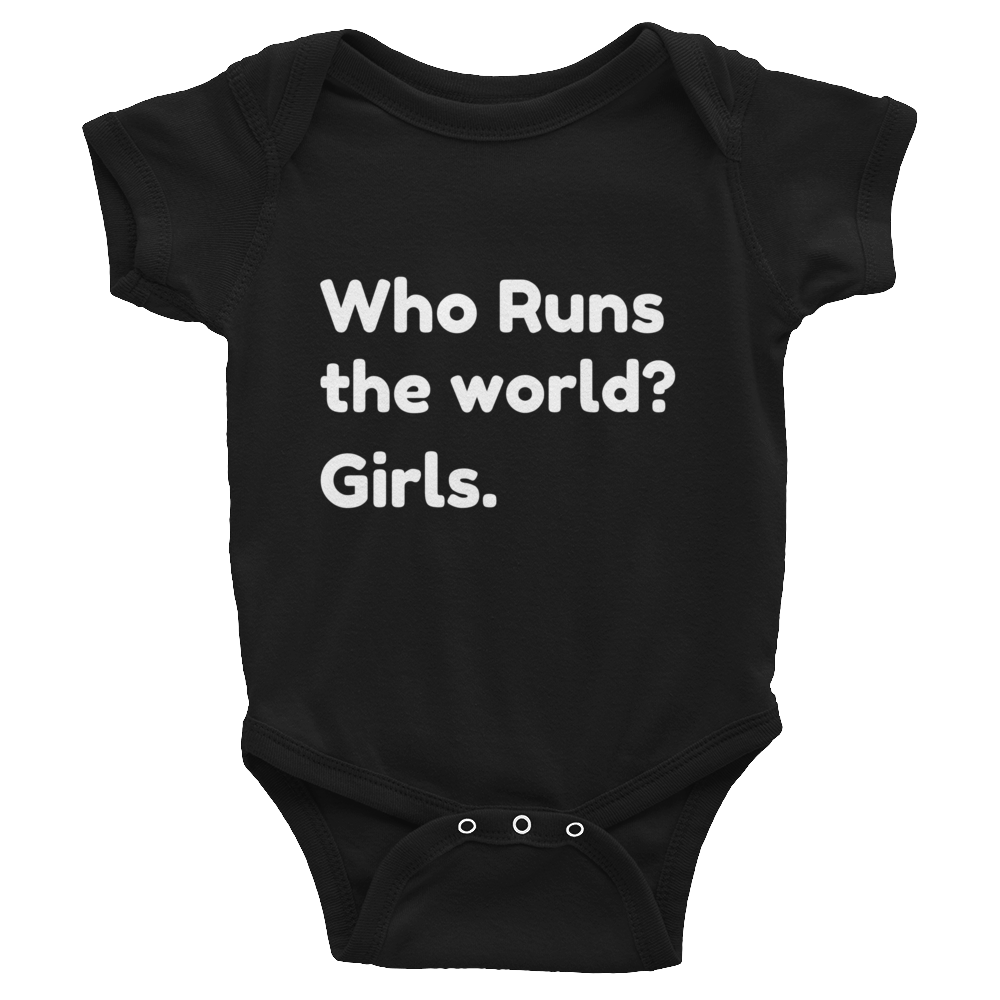 Who Runs the World? Girls. Onesie