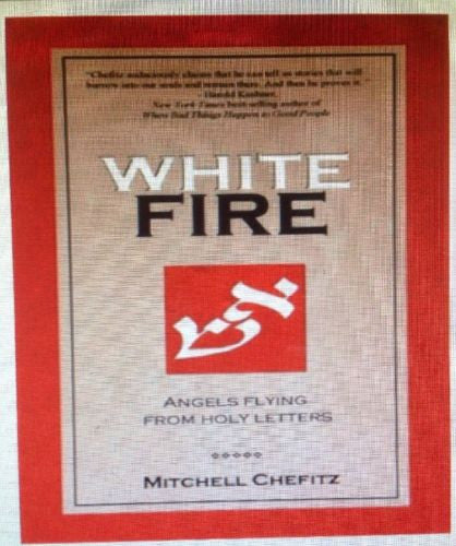 White Fire: Angels Flying from Holy Letters by Chefitz, Mitchell-Books-Palm Beach Bookery