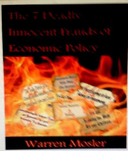 The 7 Deadly Innocent Frauds of Economic Policy By Warren Mosler-Nonfiction-Palm Beach Bookery